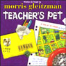 Teachers Pet (Unabridged) Audiobook, by Morris Gleitzman