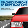 Teaching Someone to Drive Made Easy (Unabridged), by Mark Johnston