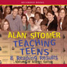 Teaching Teens and Reaping Results: In a Wi-Fi, Hip-Hop, Where-Has-All-the-Sanity-Gone World (Unabridged), by Alan Sitomer
