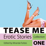 Tease Me: Erotic Stories Collection One, by Miranda Forbes