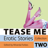 Tease Me: Erotic Stories Collection Two Audiobook, by Miranda Forbes