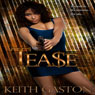Tease (Unabridged) Audiobook, by Keith Gaston
