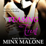 Teasing Trent: An Erotic Romance (Unabridged), by Minx Malone