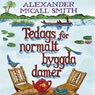Tedags fOr normalt byggda damer (Unabridged), by Alexander McCall Smith