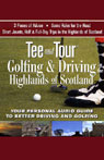 Tee and Tour: Golfing and Driving in the Highlands of Scotland, by Tee