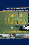 Tee and Tour: Golfing and Driving in Southwest Scotland, by Tee