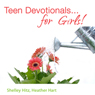 Teen Devotionals... For Girls! (Unabridged), by Shelley Hitz