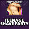 Teenage Shave Party (Unabridged), by Kitty Meaker
