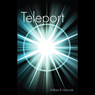 Teleport (Unabridged) Audiobook, by William R. Holcomb