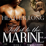 Tell It to the Marine: 1 Night Stand Series: Always a Marine, Book 3 (Unabridged) Audiobook, by Heather Long