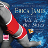 Tell it to the Skies (Unabridged) Audiobook, by Erica James