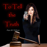 To Tell the Truth (Unabridged) Audiobook, by Faye M. Tollison