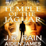 Temple of the Jaguar (Unabridged) Audiobook, by Aiden James