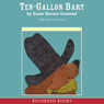 Ten Gallon Bart (Unabridged) Audiobook, by Susan Stevens Crummel
