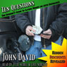 Ten Questions: The Insiders Guide to Saving Money on Auto Insurance: Hidden Discounts Revealed (Unabridged) Audiobook, by John David