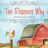 Ten Reasons Why (Unabridged) Audiobook, by Cynthia J. Quinn