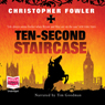 Ten-Second Staircase: Bryant & May Mysteries (Unabridged) Audiobook, by Christopher Fowler