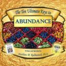 The Ten Ultimate Keys to Abundance (Unabridged), by Matthew Radmanesh