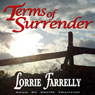 Terms of Surrender (Unabridged) Audiobook, by Lorrie Farrelly