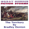 The Territory (Unabridged) Audiobook, by Bradley Denton