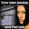 Terror Comes Knocking (Unabridged) Audiobook, by Aaron Paul Lazar