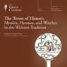 The Terror of History: Mystics, Heretics, and Witches in the Western Tradition Audiobook, by The Great Courses