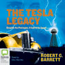 The Tesla Legacy (Unabridged), by Robert G. Barrett