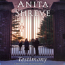 Testimony: A Novel Audiobook, by Anita Shreve