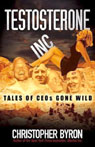 Testosterone Inc.: Tales of CEOs Gone Wild Audiobook, by Christopher Byron