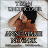 Texan Undercover (Unabridged), by Anne Marie Novark