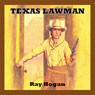 Texas Lawman (Unabridged), by Ray Hogan