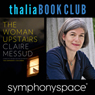 Thalia Book Club: Claire Messud, The Woman Upstairs Audiobook, by Claire Messud