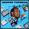 Thank You Jesus!, by George Foreman