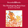 The Thanksgiving Beast Feast: A Harry & Emily Adventure (Unabridged) Audiobook, by Karen Gray Ruelle