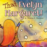 That Evelyn Margaret! (Unabridged) Audiobook, by Christina K. Hanrahan