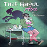 That Ghoul Ava: Her First Adventures (Unabridged) Audiobook, by TW Brown