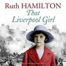 That Liverpool Girl (Unabridged) Audiobook, by Ruth Hamilton