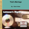 Thats Marriage (Unabridged), by Edna Ferber