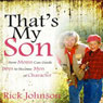 Thats My Son (Unabridged) Audiobook, by Rick Johnson