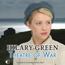 Theatre of War (Unabridged) Audiobook, by Hilary Green