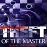 Theft of the Master (Unabridged) Audiobook, by Edwin Alexander