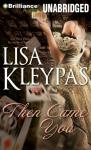Then Came You: Gambler of Cravens Series, Book 1 (Unabridged) Audiobook, by Lisa Kleypas