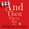 And Then There Was One (Unabridged), by Patricia Gussin