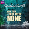 And Then There Were None (Dramatised), by Agatha Christie