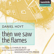 Then We Saw the Flames (Unabridged), by Daniel A. Hoyt