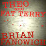 Theo and Fat Terry (Unabridged) Audiobook, by Brian Panowich