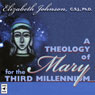 A Theology of Mary for the Third Millennium Audiobook, by Elizabeth Johnson