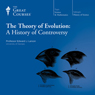 The Theory of Evolution: A History of Controversy Audiobook, by The Great Courses