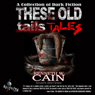 These Old Tales (Unabridged), by Kenneth W. Cain