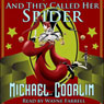 And They Called Her Spider: A Bartleby and James Adventure, Book 1 (Unabridged) Audiobook, by Michael Coorlim